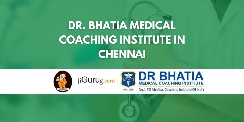 Dr. Bhatia Medical Coaching Institute in Chennai Review