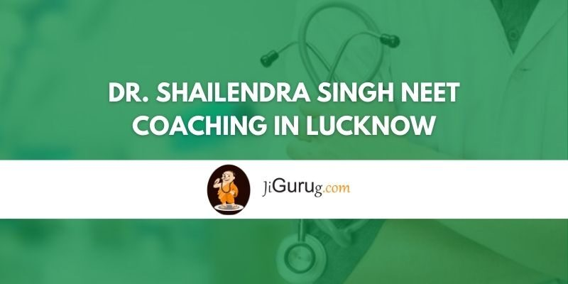 Dr. Shailendra Singh NEET Coaching in Lucknow Review