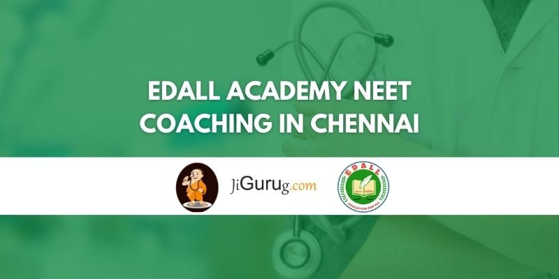 Edall Academy NEET Coaching in Chennai Review