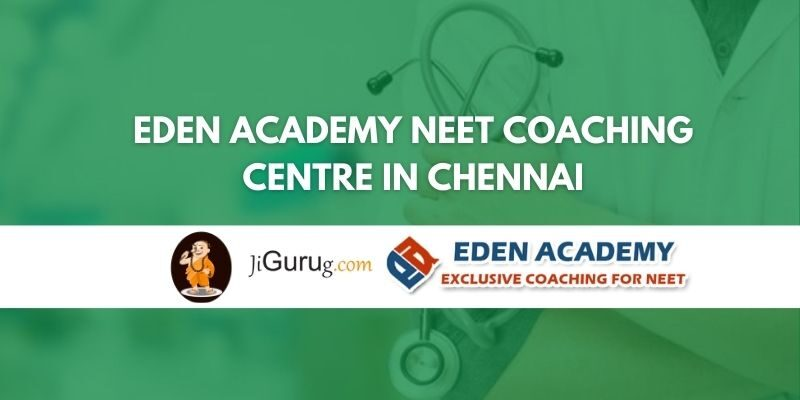 Eden Academy NEET Coaching Centre in Chennai Review