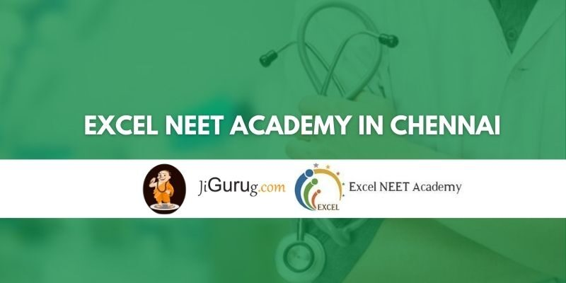 Excel NEET Academy in Chennai Review