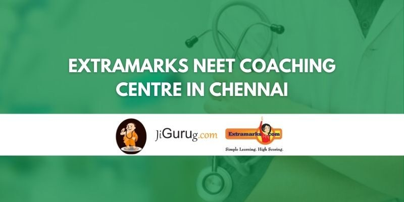 Extramarks NEET Coaching Centre in Chennai Review