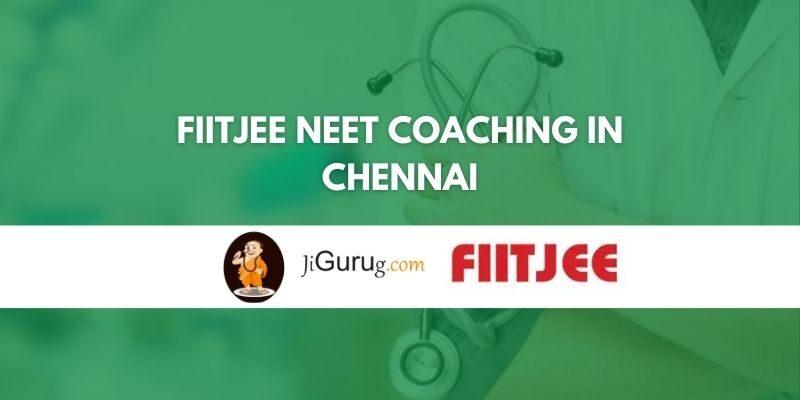 FIITJEE NEET Coaching in Chennai Review