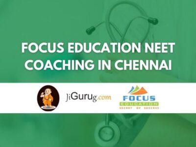 Focus Education NEET Coaching in Chennai Review