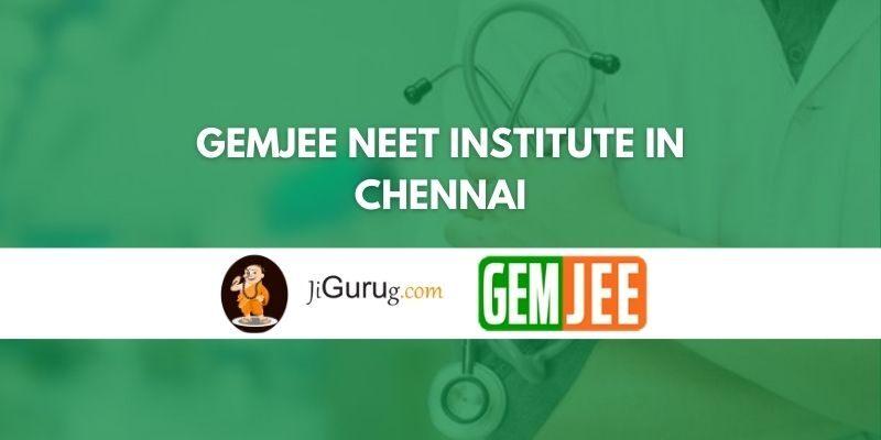 GEMJEE NEET Institute in Chennai Review