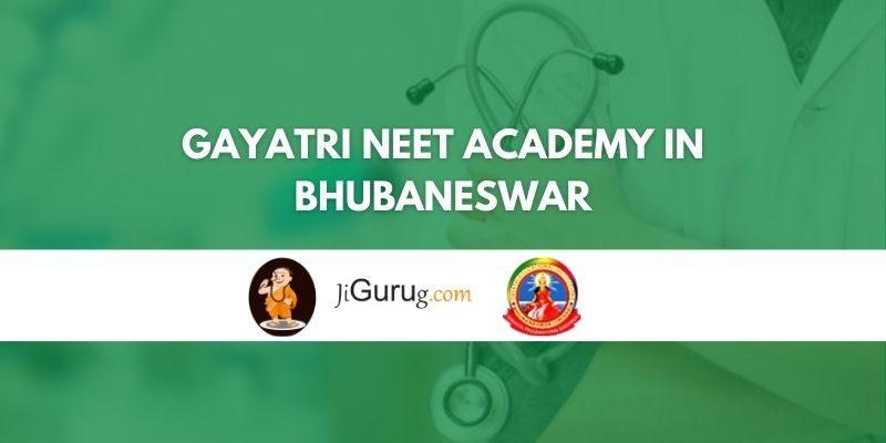 Gayatri NEET Academy in Bhubaneswar Review