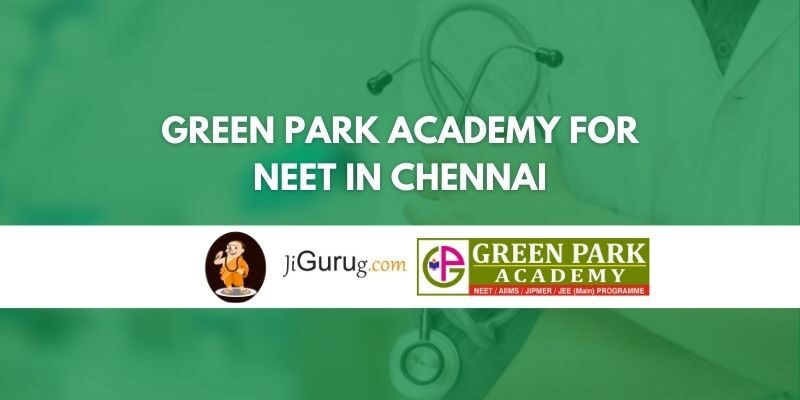 Green Park Academy for NEET in Chennai Review
