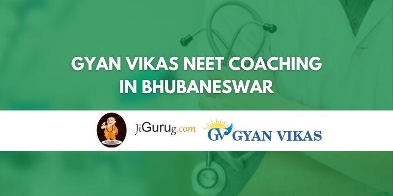 Gyan Vikas NEET Coaching in Bhubaneswar Review