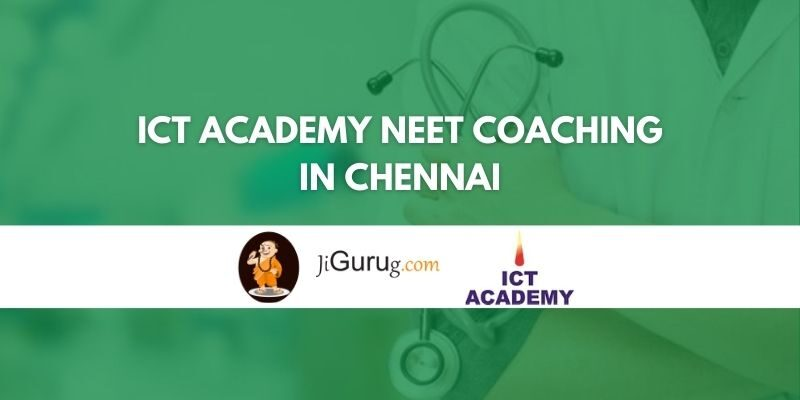 ICT Academy NEET Coaching in Chennai Review