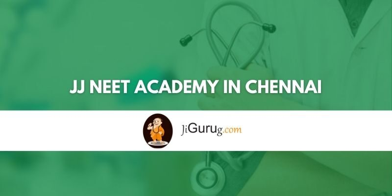 JJ NEET Academy in Chennai Review