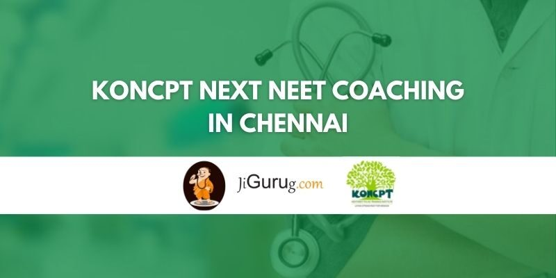 Koncpt NEXT NEET Coaching in Chennai Review