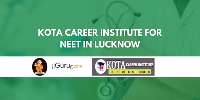 Kota Career Institute for NEET in Lucknow Review