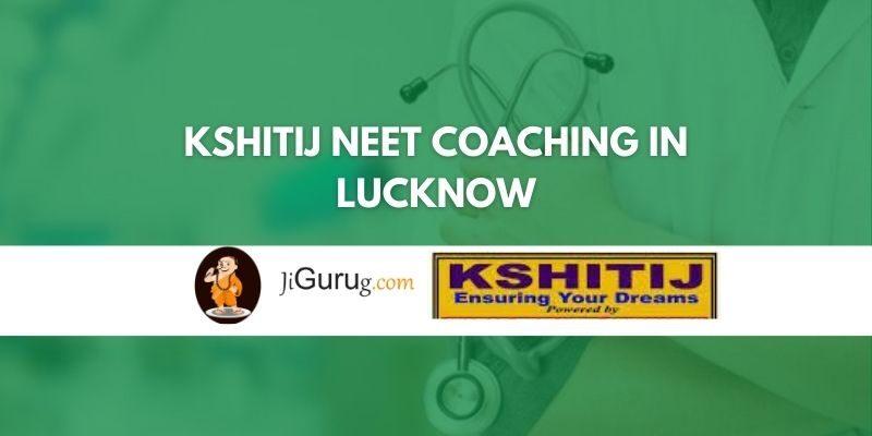 Kshitij NEET Coaching in Lucknow Review