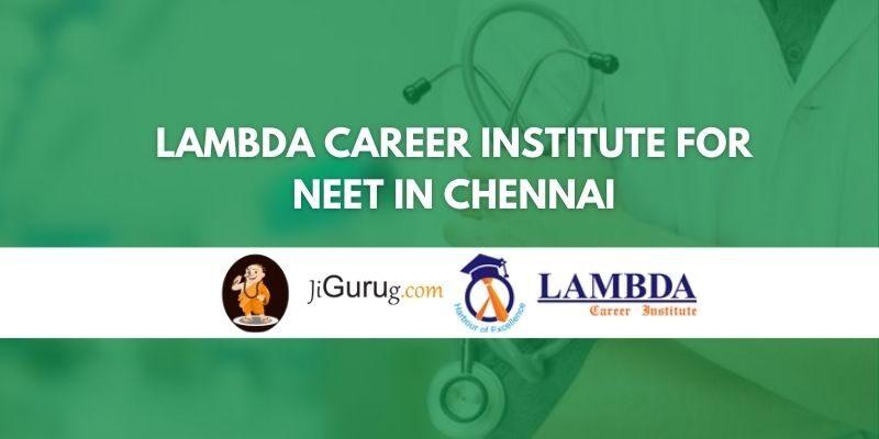 Lambda Career Institute for NEET in Chennai Review