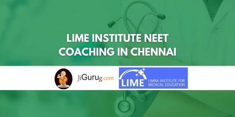 Lime Institute NEET Coaching in Chennai Review