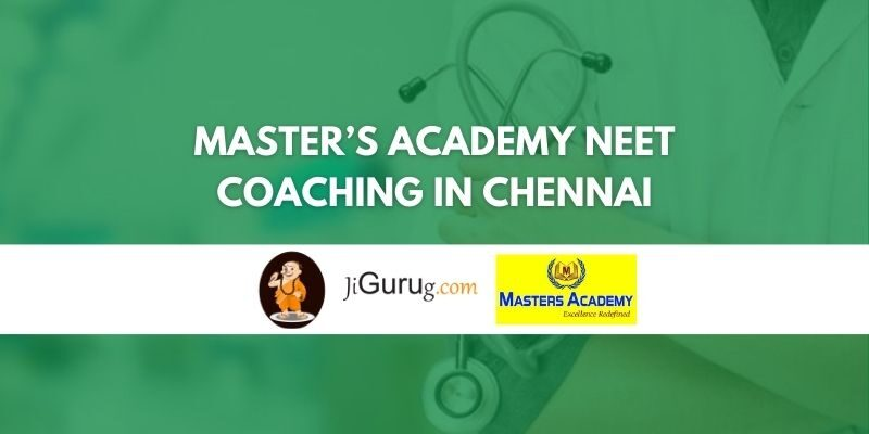 Master's Academy NEET Coaching in Chennai Review