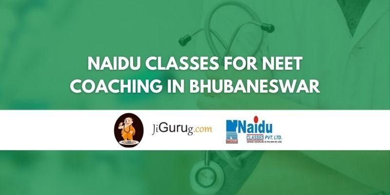 Naidu Classes for NEET Coaching in Bhubaneswar Review