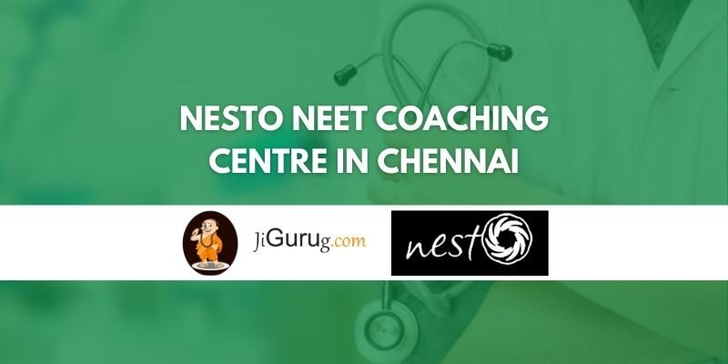 Nesto NEET Coaching Centre in Chennai Review