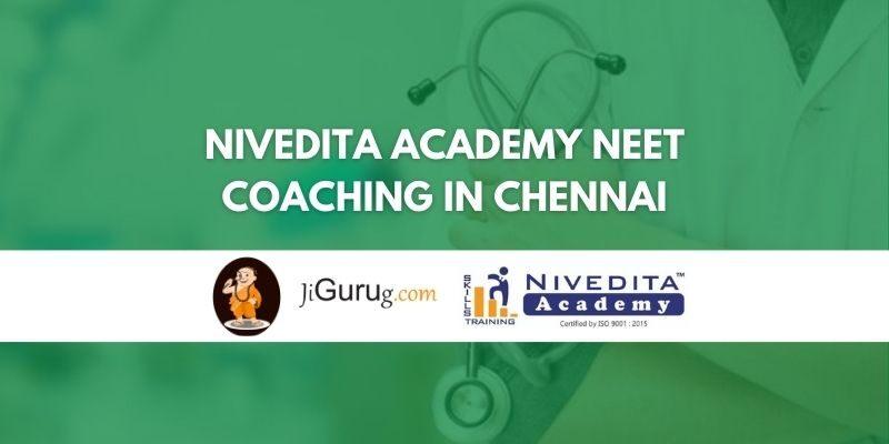 Nivedita Academy NEET Coaching in Chennai Review