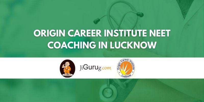 Origin Career Institute NEET Coaching in Lucknow Review