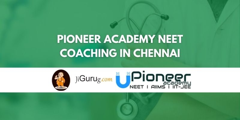 Pioneer Academy NEET Coaching in Chennai Review