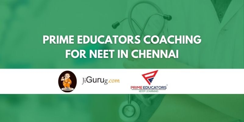 Prime Educators Coaching for NEET in Chennai Review