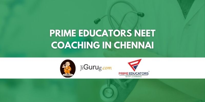 Prime Educators NEET Coaching in Chennai Review
