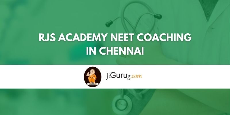 RJs Academy NEET Coaching in Chennai Review