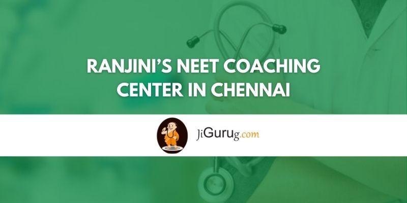Ranjini's NEET Coaching Center in Chennai Review