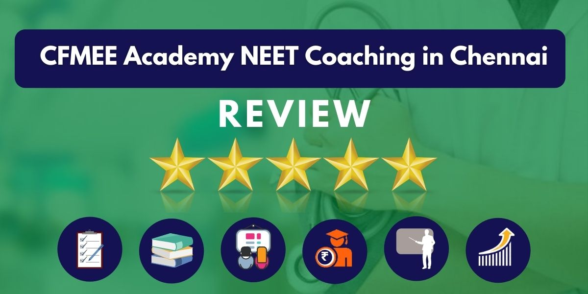 Review of CFMEE Academy NEET Coaching in Chennai