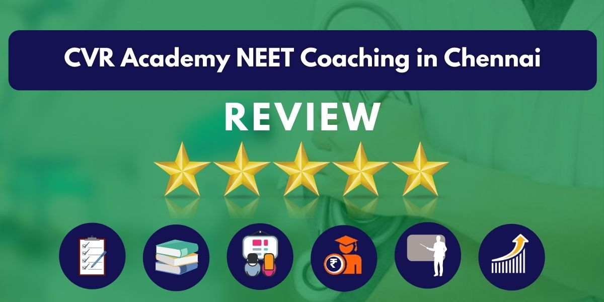 Review of CVR Academy NEET Coaching in Chennai