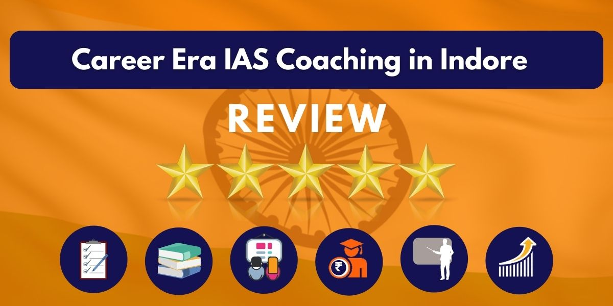 Review of Career Era IAS Coaching in Indore