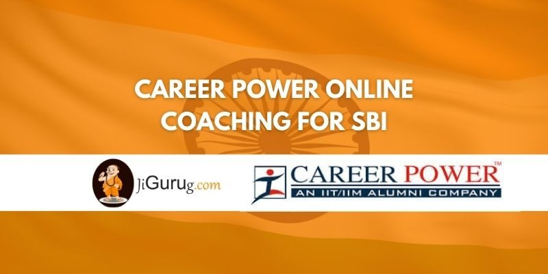 Review of Career Power Online Coaching For SBI