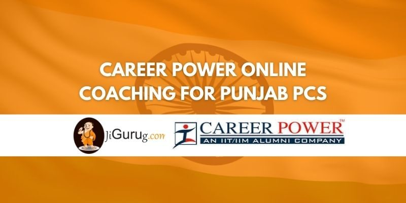 Review of Career Power Online Coaching for Punjab PCS