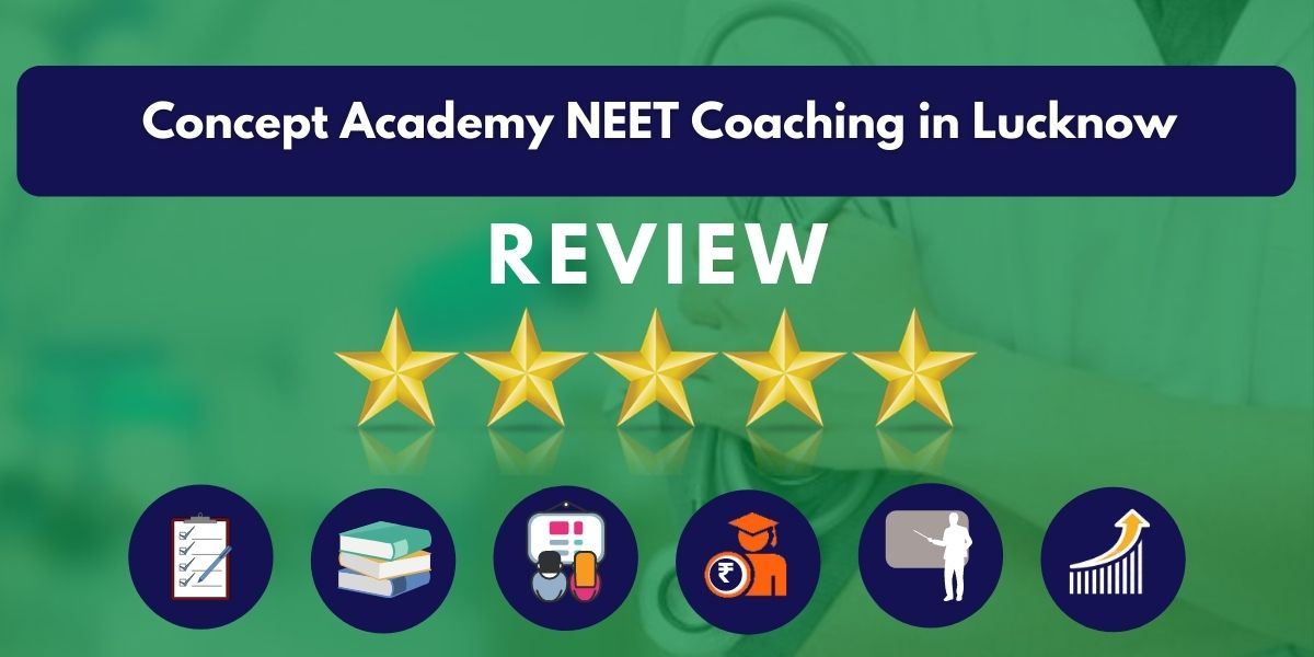 Review of Concept Academy NEET Coaching in Lucknow