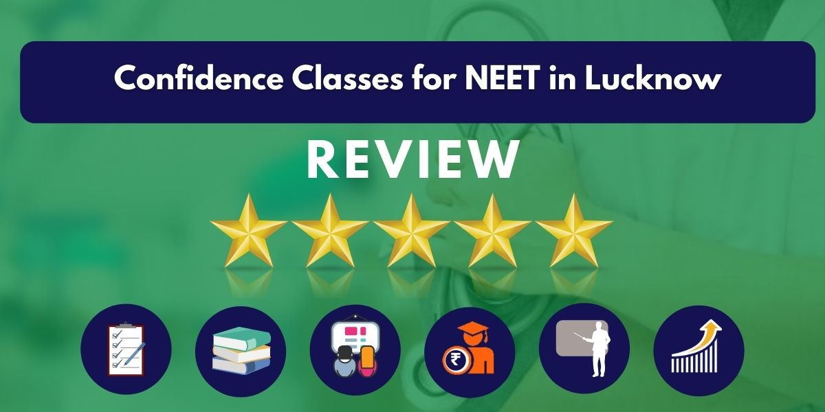 Review of Confidence Classes for NEET in Lucknow