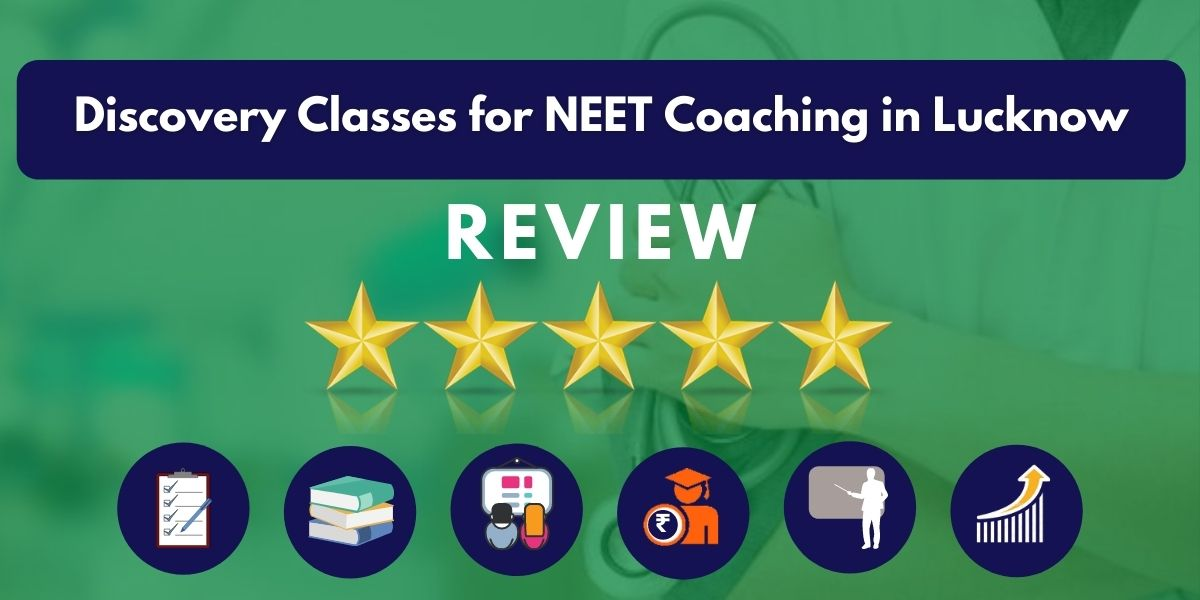 Review of Discovery Classes for NEET Coaching in Lucknow