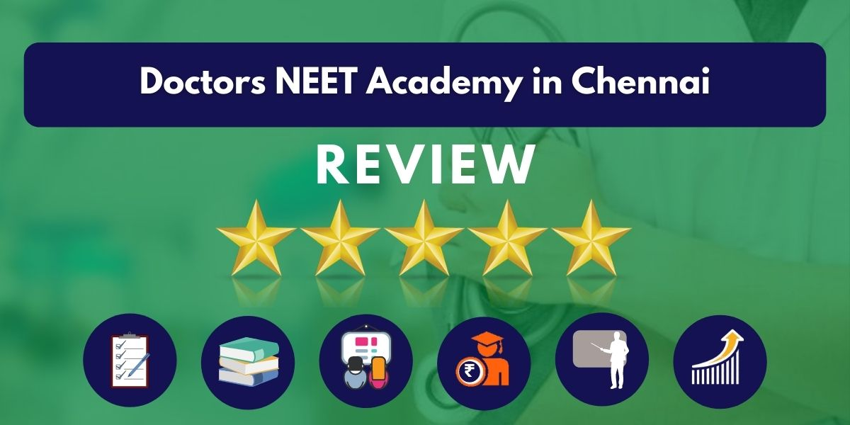 Review of Doctors NEET Academy in Chennai
