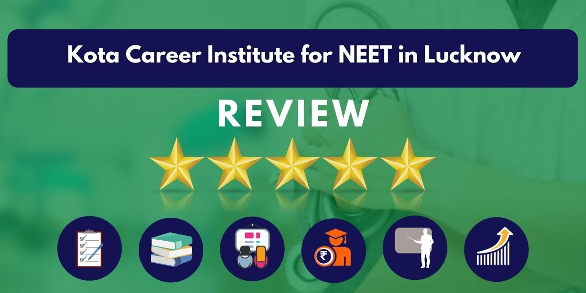 Review of Kota Career Institute for NEET in Lucknow