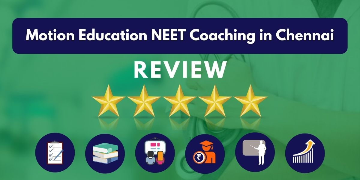 Review of Motion Education NEET Coaching in Chennai