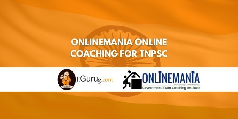 Review of OnlineMania Online Coaching for TNPSC