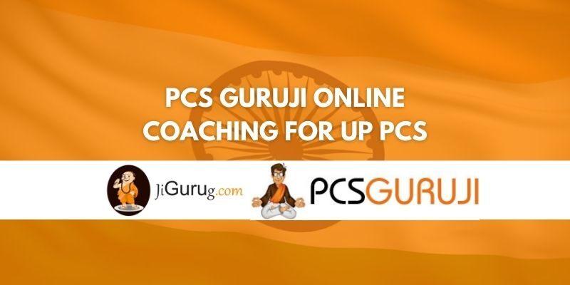 Review of PCS Guruji Online Coaching for UP PCS