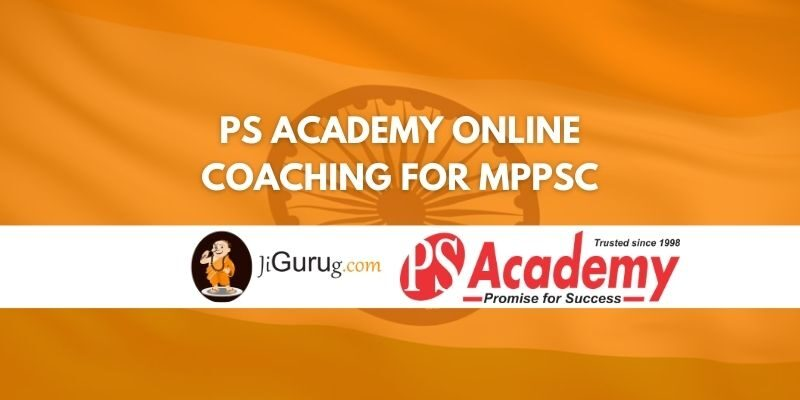 Review of PS Academy Online Coaching For MPPSC