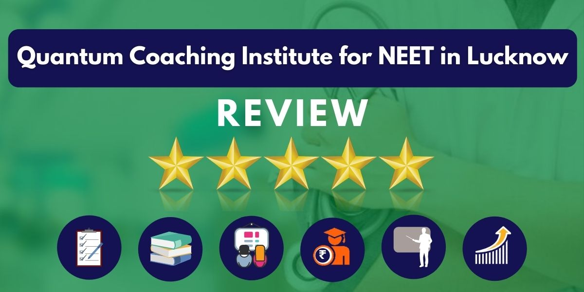 Review of Quantum Coaching Institute for NEET in Lucknow