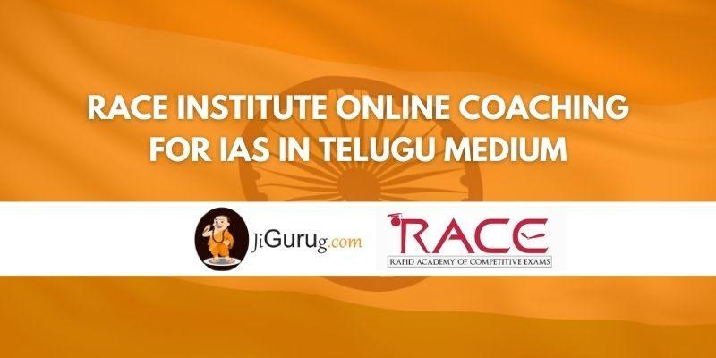 Review of Race Institute Online Coaching for IAS in Telugu Medium