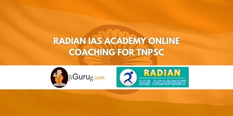 Review of Radian IAS Academy Online Coaching for TNPSC