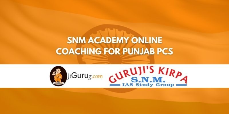 Review of SNM Academy Online Coaching for Punjab PCS
