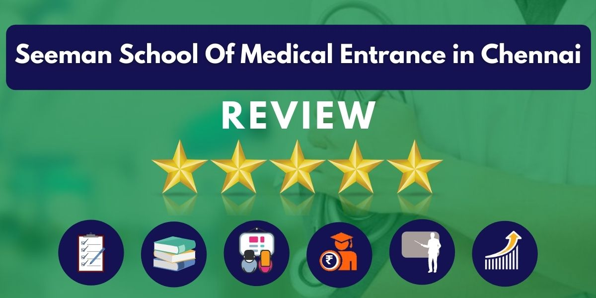 Review of Seeman School Of Medical Entrance in Chennai