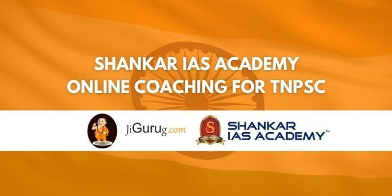 Review of Shankar IAS Academy Online Coaching for TNPSC