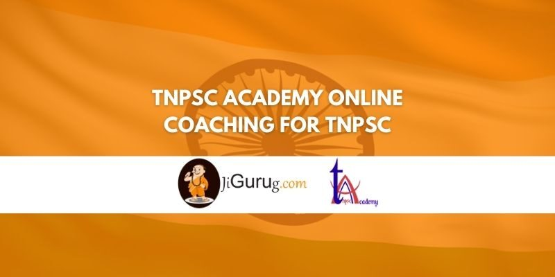 Review of TNPSC Academy Online Coaching for TNPSC